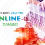 Cách kiếm tiền online tại nhà, tại sao không kiếm?